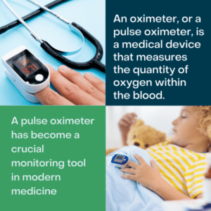 Oximeters or blood-oxygen monitors are critical