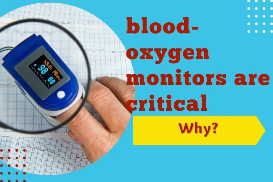 blood-oxygen monitors are critical