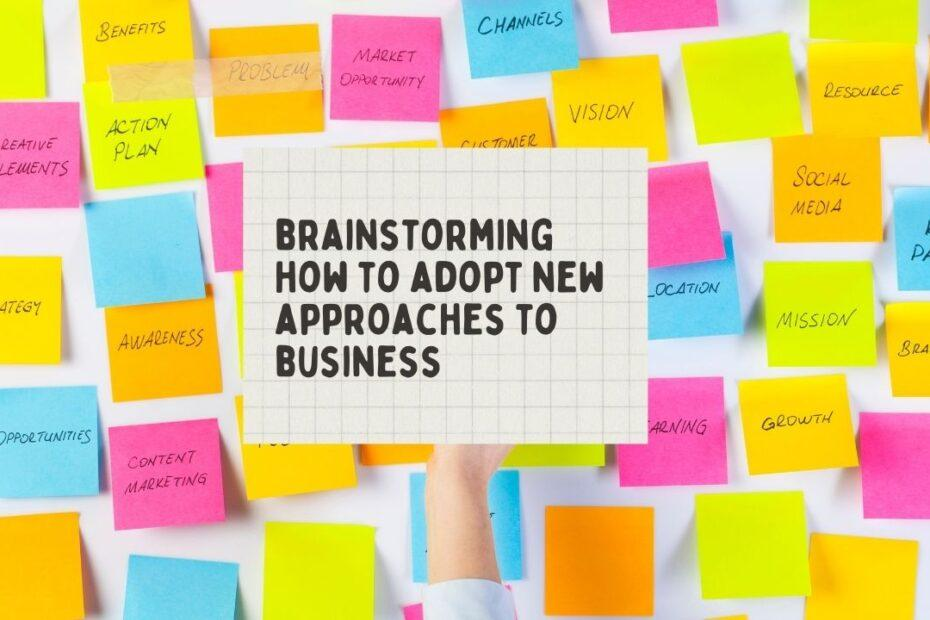 brainstorming how to adopt new approaches to business