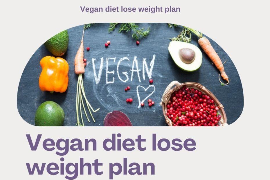 vegan diet lose weight plan
