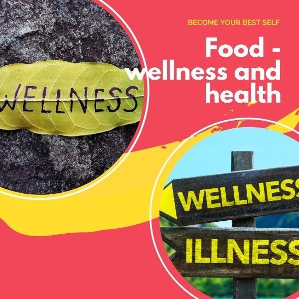 Food - wellness and health