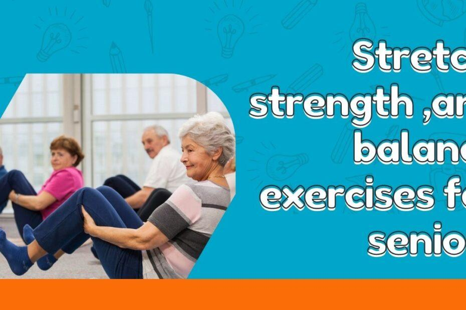 Stretch, strength ,and balance exercises for seniors1280720